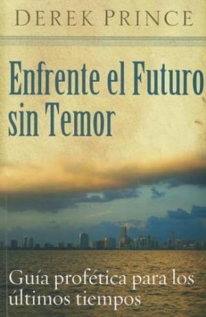 Enfrente el futuro sin temor