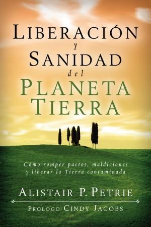 Liberación y sanidad del planeta Tierra