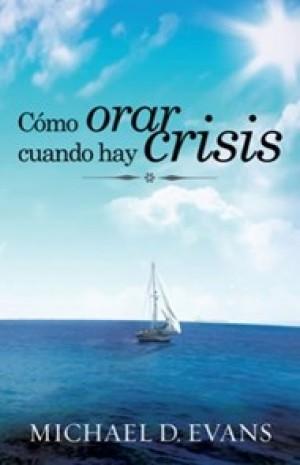 Cómo orar cuando hay crisis