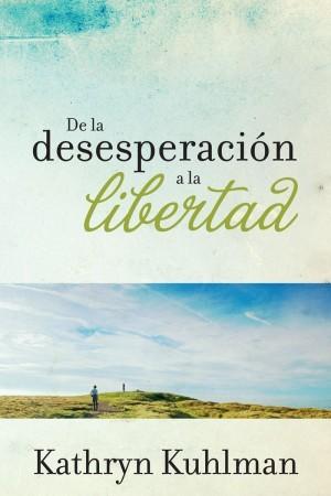De la desesperación a la libertad