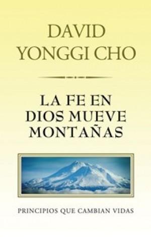 Fe en Dios mueve montañas, La