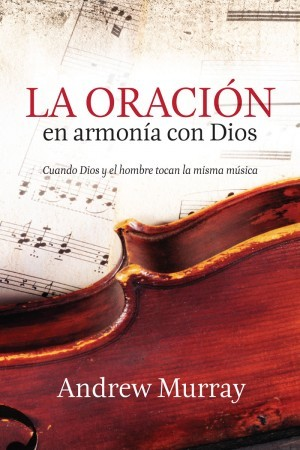 Oración en armonía con Dios, La