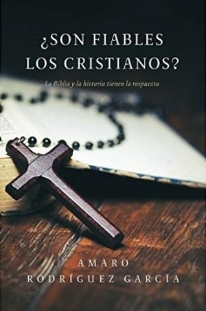 ¿Son fiables los cristianos?